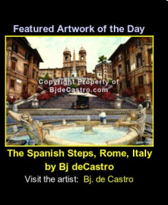 Bj. deCastro's painting Spanish Steps, Rome, Italy is Featured art!
